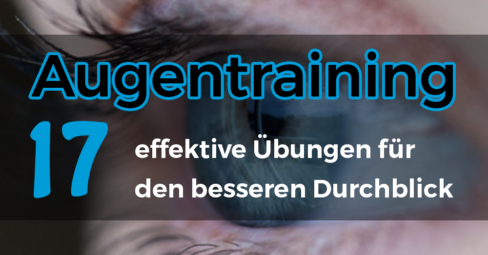 Augentraining Übung für bessere Sehkraft