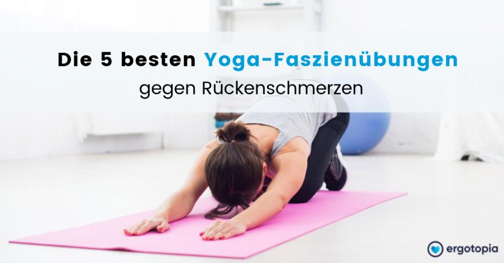Faszien Yoga Rückenschmerzen