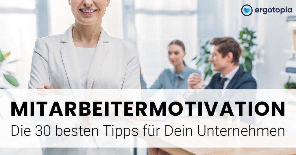 Mitarbeitermotivation steigern Tipps