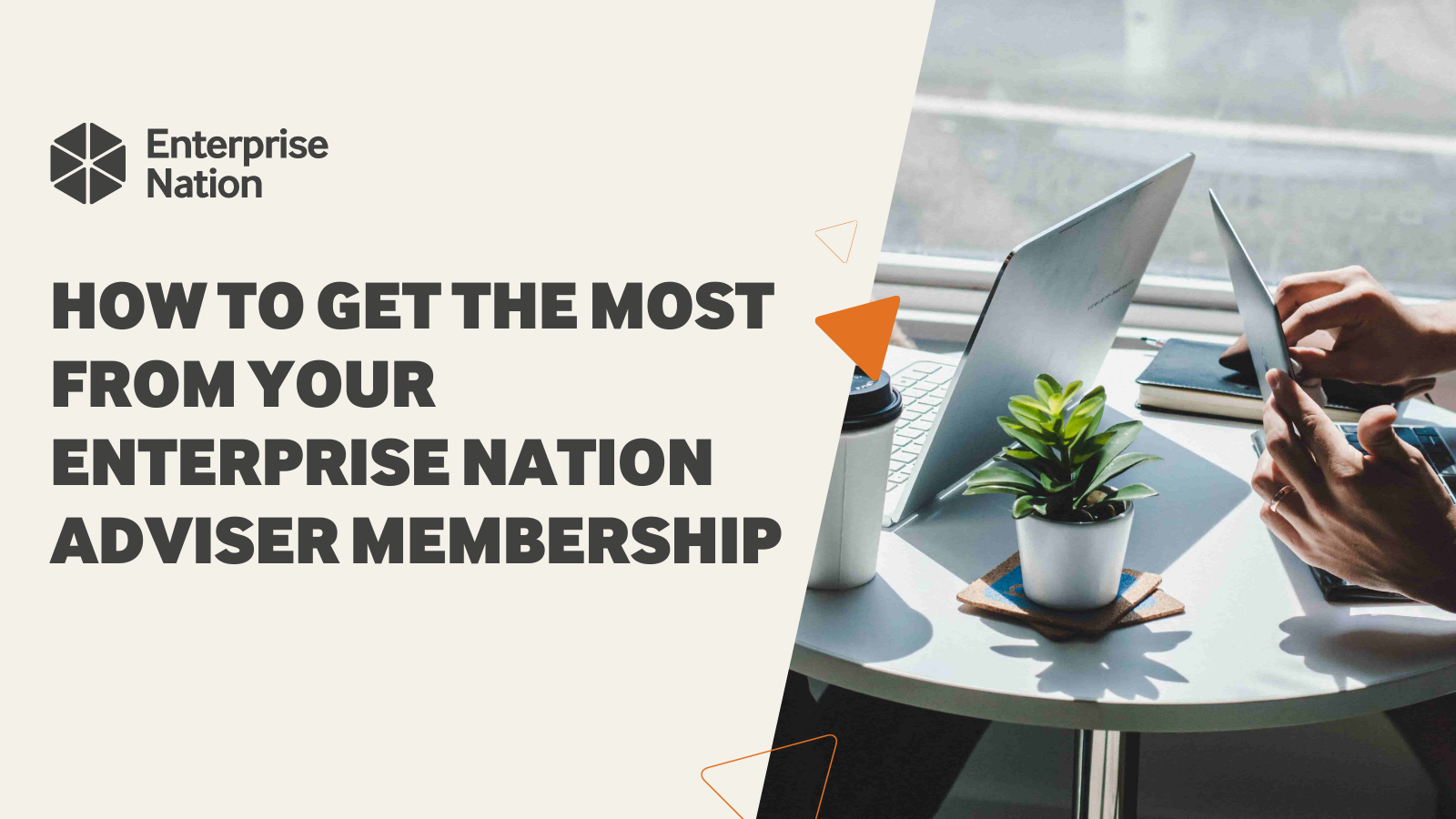 How to get the most from your Enterprise Nation adviser membership