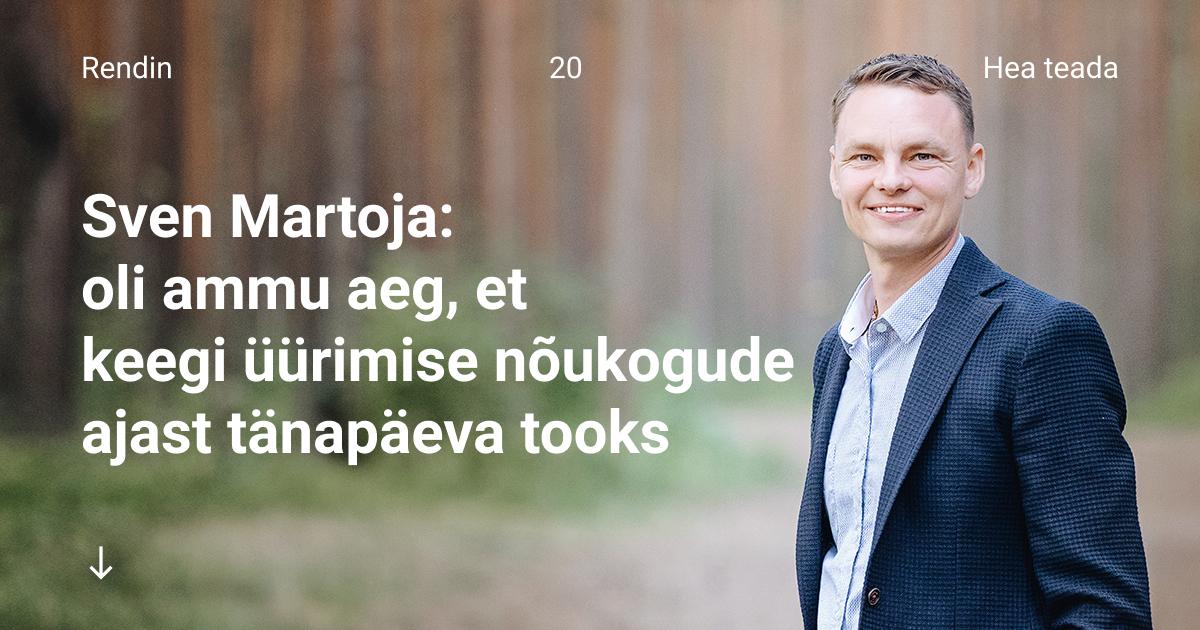 Investor Sven Martoja: oli ammu aeg, et keegi tooks üürimise nõukogude ajast tänapäeva