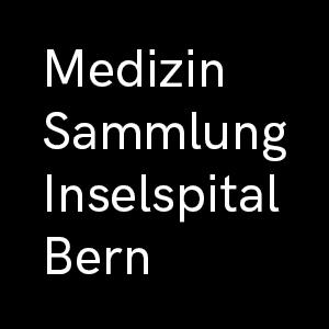 Medizinsammlung Inselspital Bern