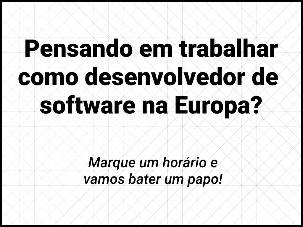 Banner: Pensando em trabalhar como desenvolvedor de software na Europa?