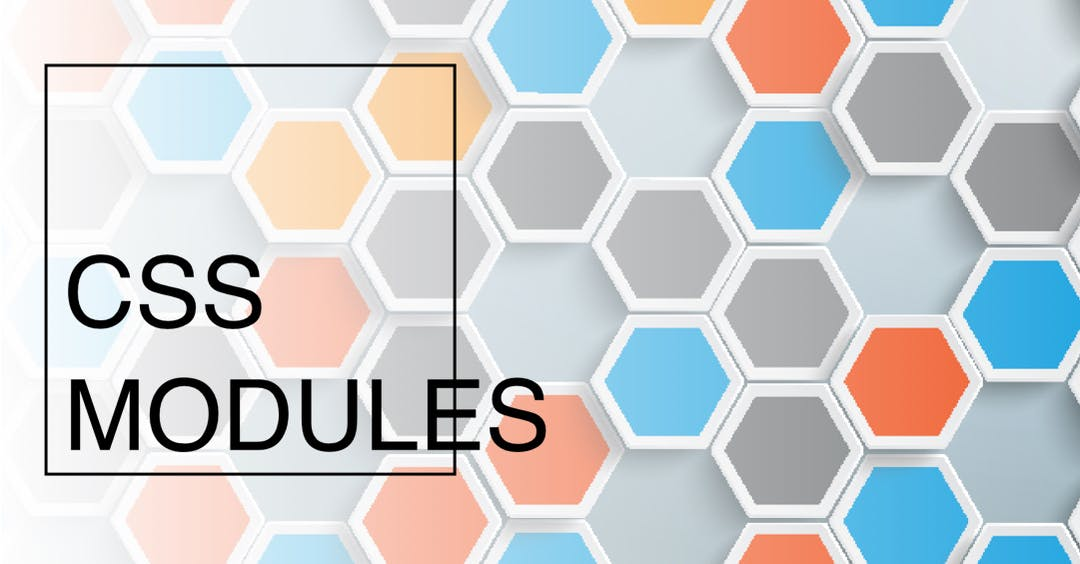 Everything you need to know about CSS modules
