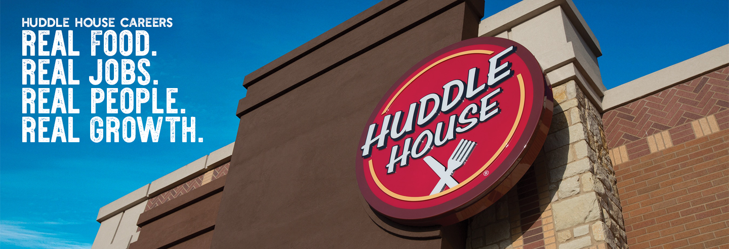 Huddle House Careers. Real Food. Real Jobs. Real People.