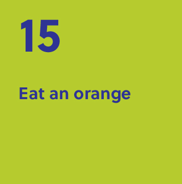 15. Eat an orange