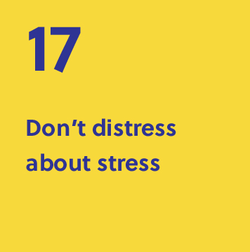 17. Don't distress about stress