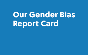 Our Gender Bias Report Card