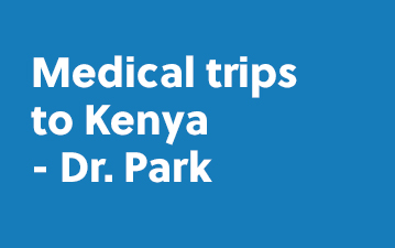 Medical trips to Kenya – Dr. Park