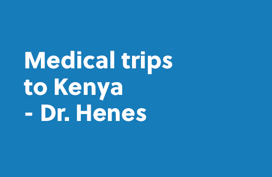 Medical trips to Kenya – Dr. Henes