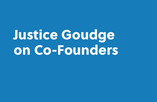Justice Goudge on Co-Founders