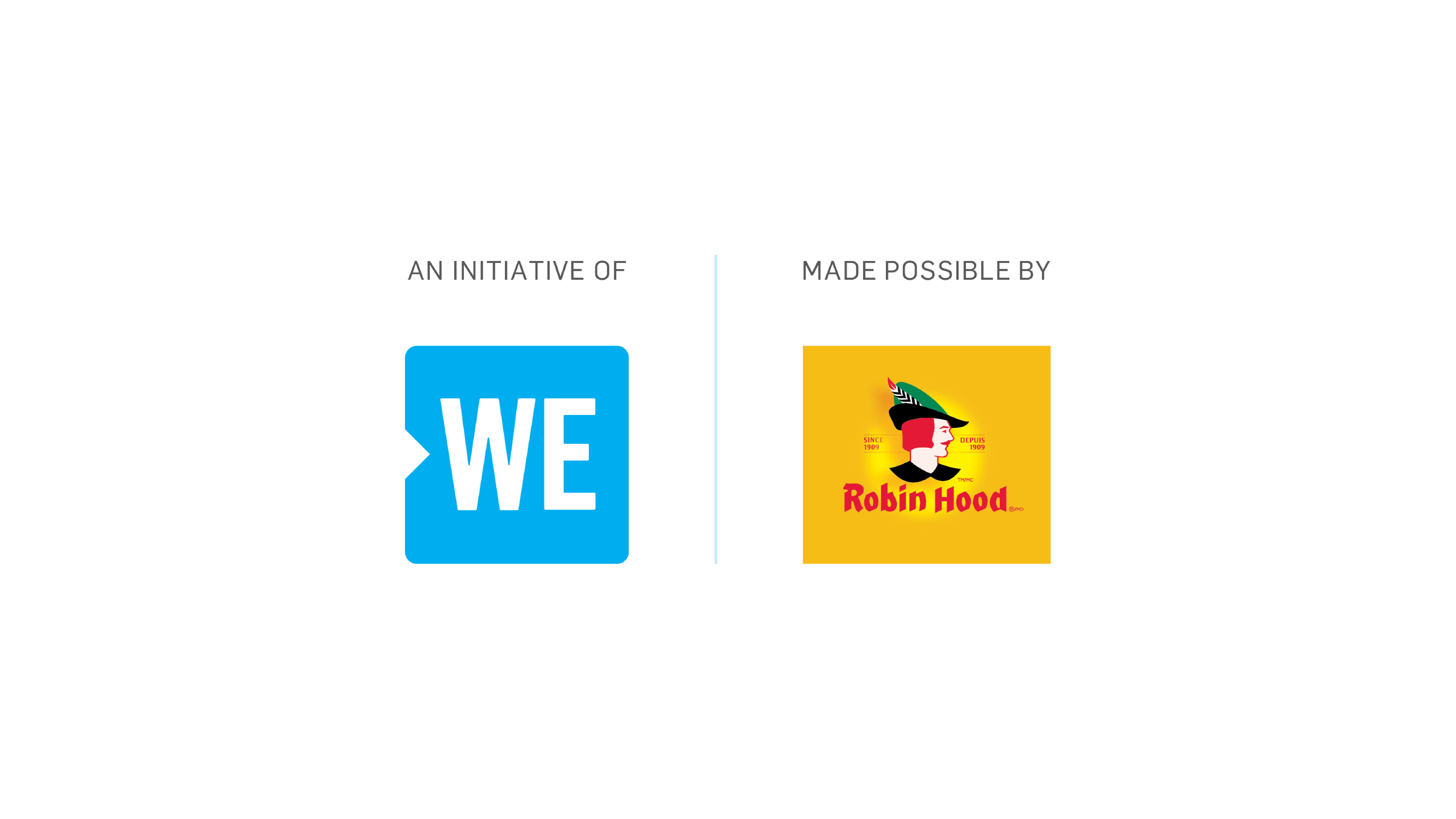 An initiative of WE | Made possible by Robin Hood