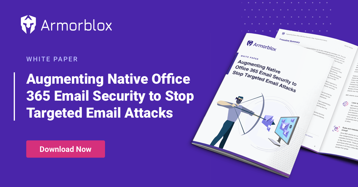 Augmenting Native Office 365 Email Security to Stop Targeted Attacks