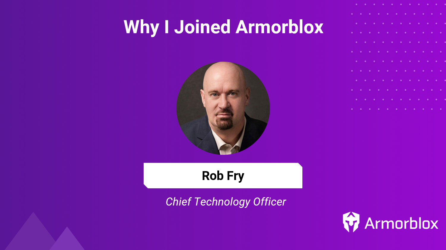 Why I Joined Armorblox as CTO