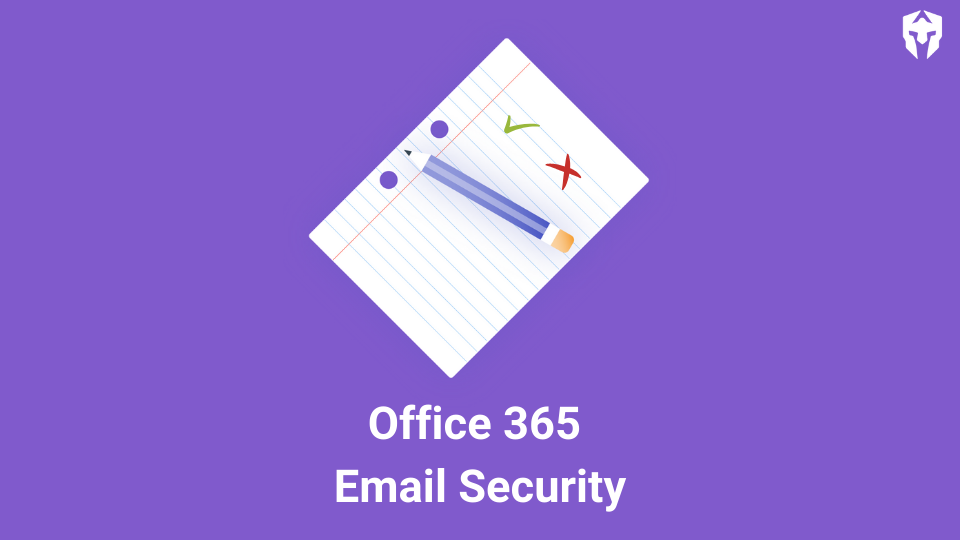 Evaluating Strengths and Gaps in Native Office 365 Email Security