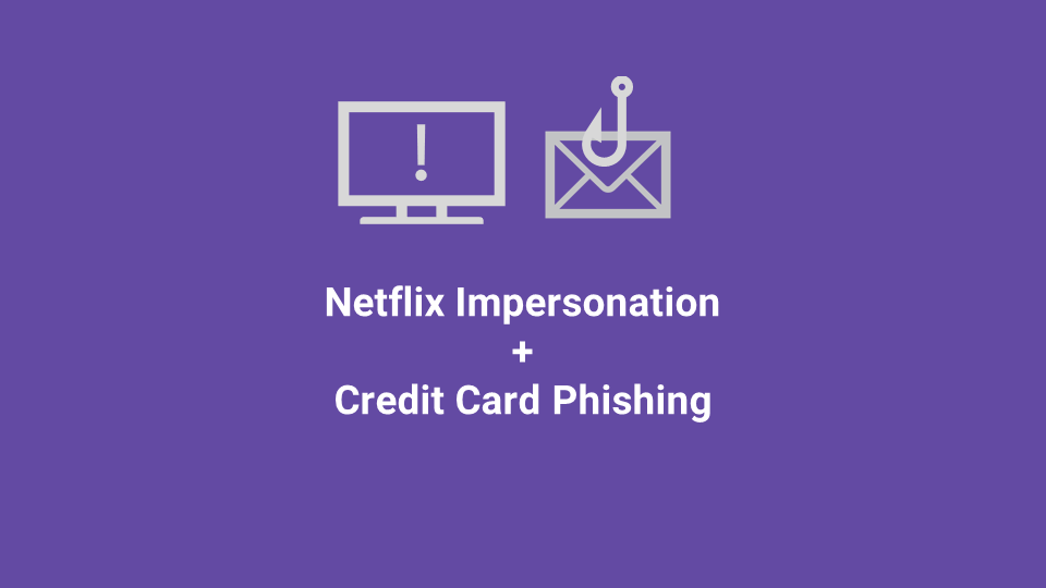 Blox Tales #2: Netflix Impersonation and Credit Card Phishing