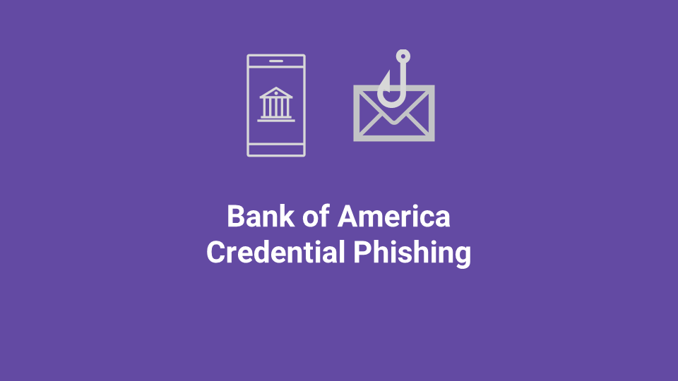 Blox Tales #7: Bank of America Credential Phishing