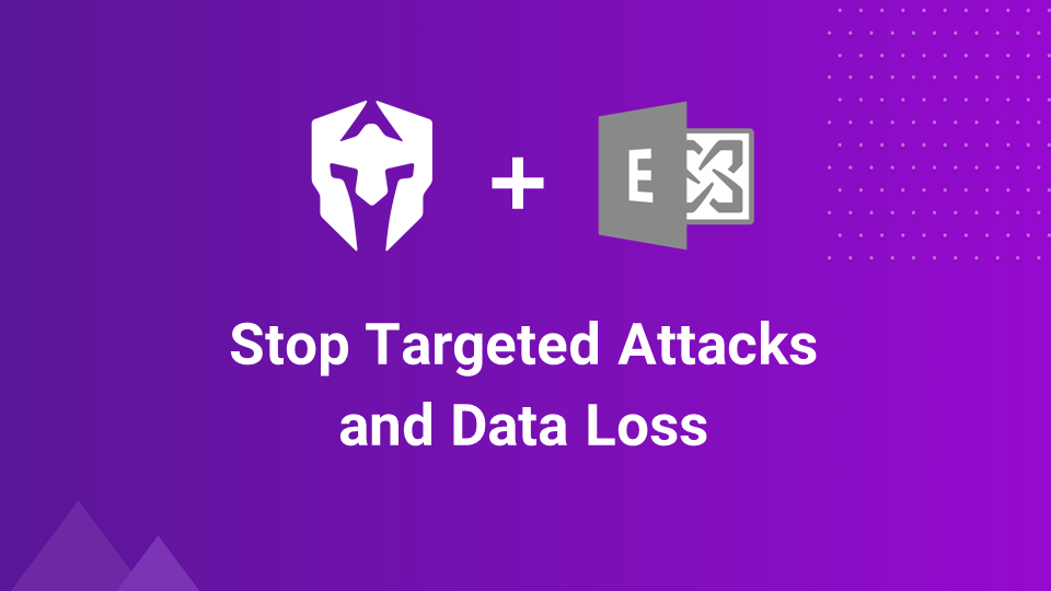 Armorblox for Exchange: Stop Targeted Attacks and Data Loss Using NLU
