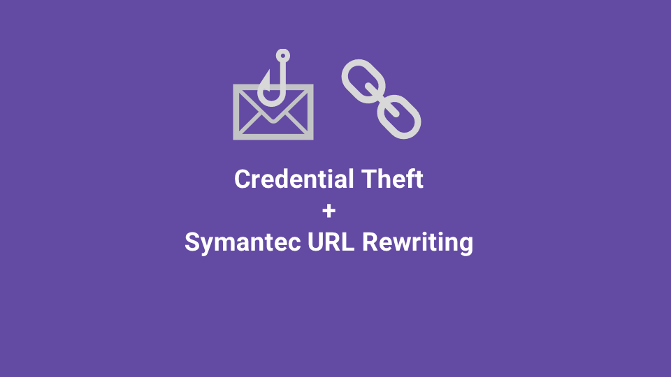 Blox Tales #5: Credential Theft Using Symantec URL Rewriting