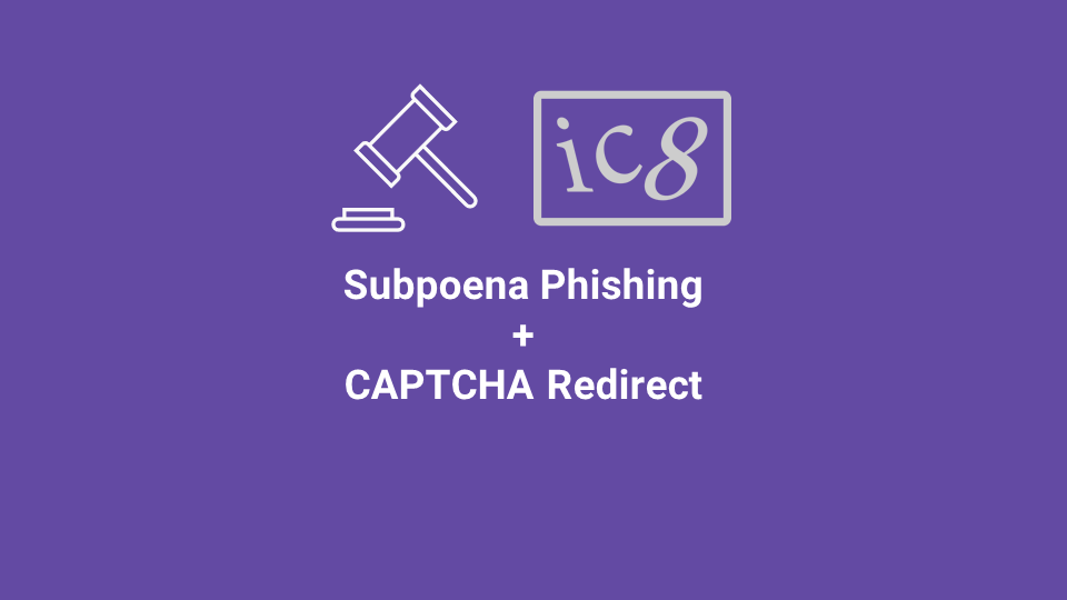 Blox Tales #6: Subpoena-Themed Phishing With CAPTCHA Redirect
