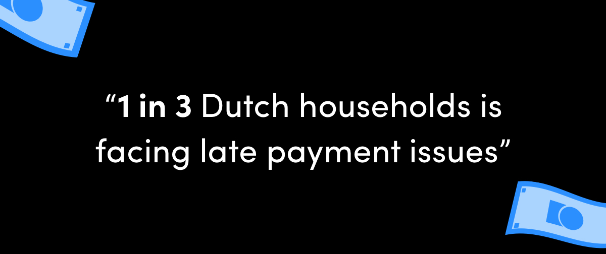 late payments issues netherlands - 1 in 3 households faces them