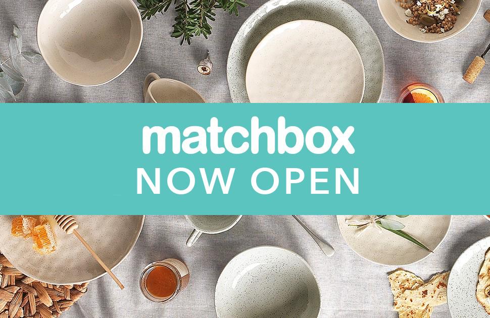 Matchbox Now Open