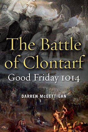 New book 'The Battle of Clontarf, Good Friday, 1014'