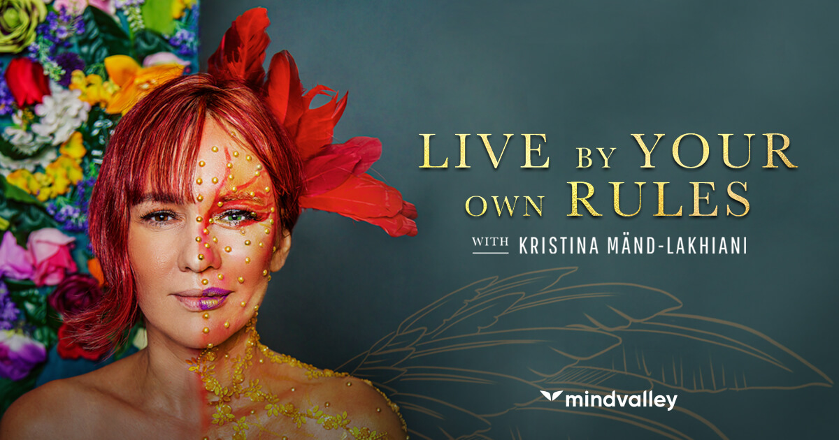 Mindvalley - Live By Your Own Rules By Kristina Mand