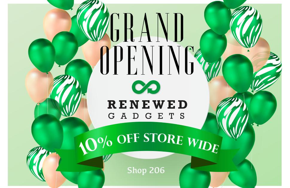 Renewed Gadgets: NOW OPEN