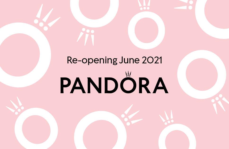 Pandora Re-opening June 2021
