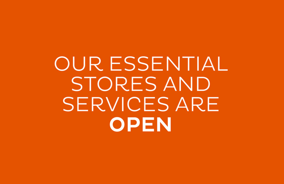 Our Essential Stores and Services Remain Open