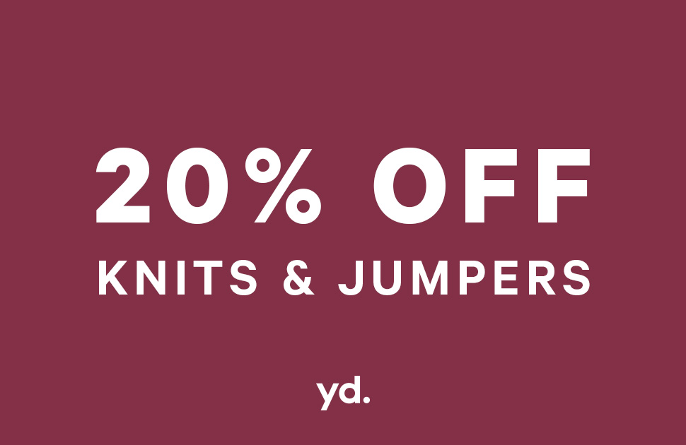 20% Off Knits and Jumpers at yd.
