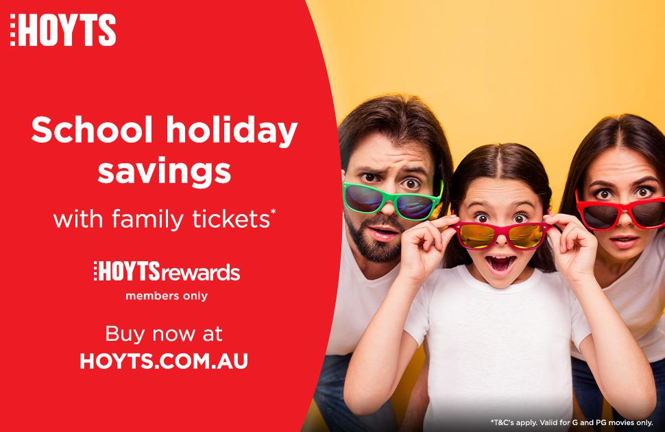 School holidays savings at HOYTS!