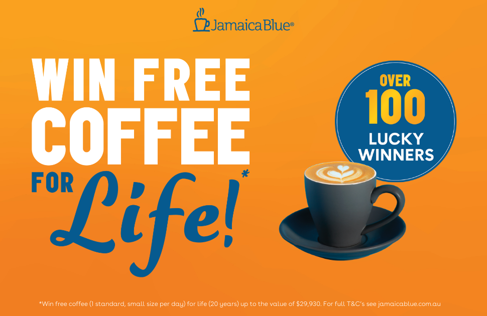 Win FREE Coffee For Life* at Jamaica Blue