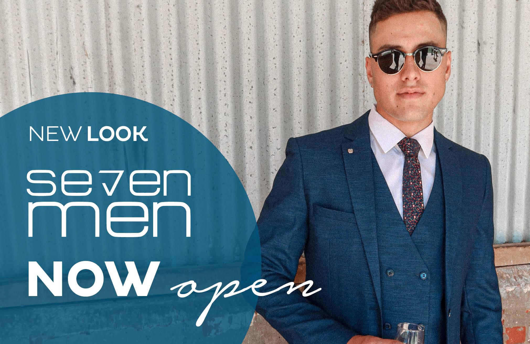Seven Men's New Store Now Open!