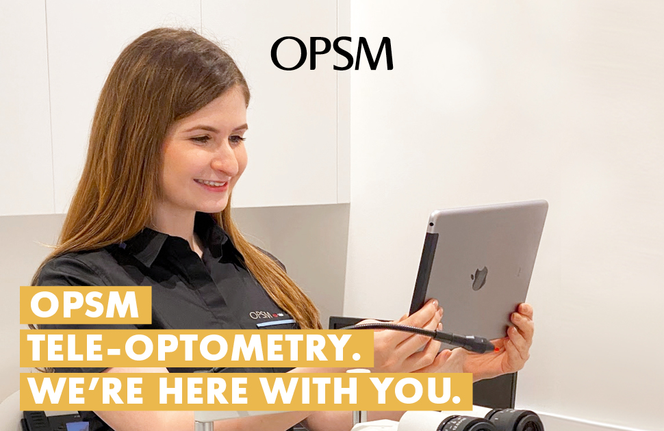 OPSM Tele-optometry. We're here with you