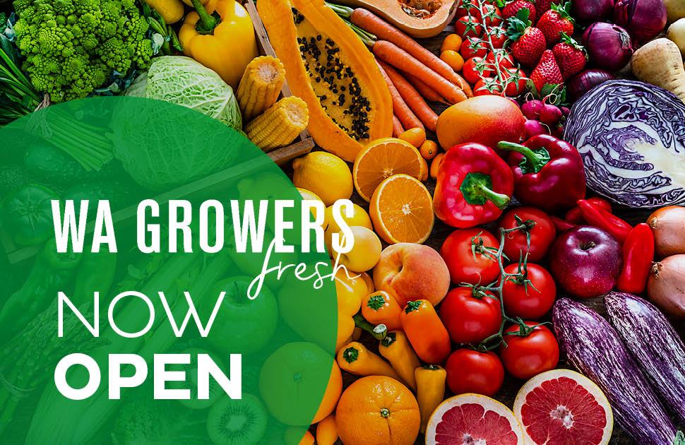WA Growers Fresh Now Open