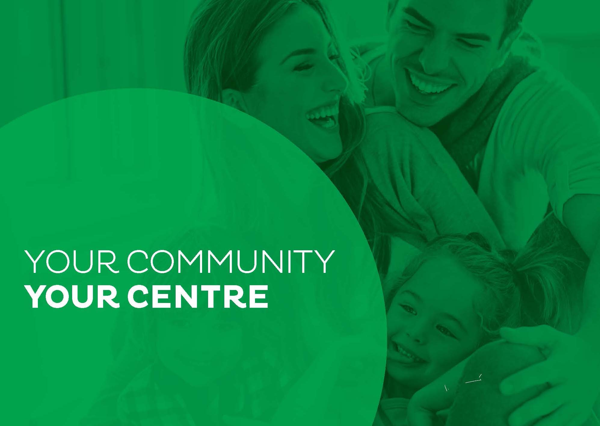 Your Community, Your Centre