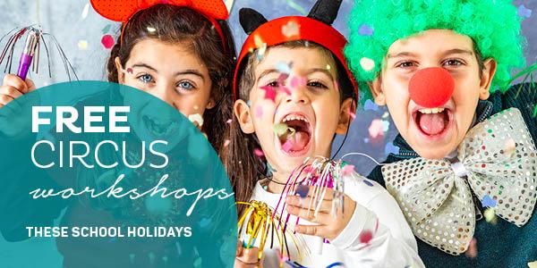 FREE School Holiday Fun - Circus Workshops
