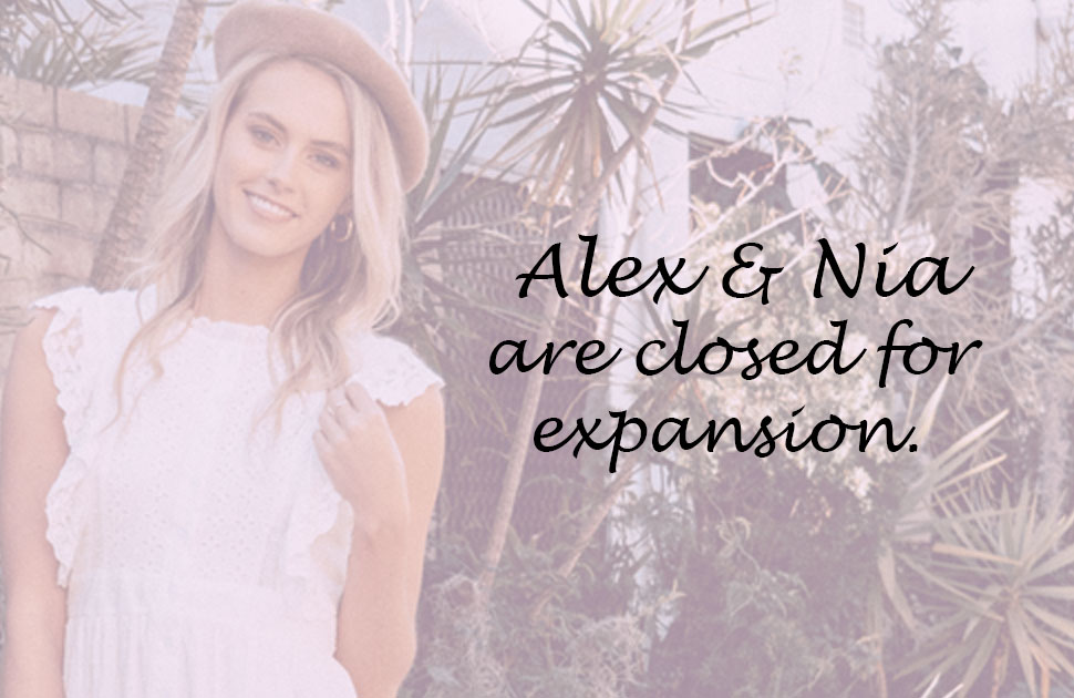 Alex & Nia Closed For Expansion