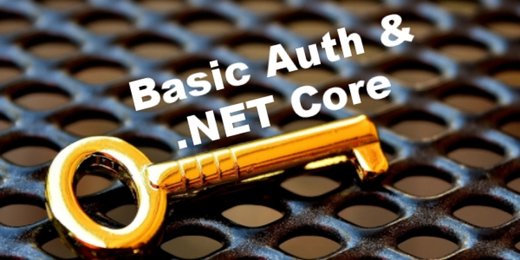 Adding Basic Auth to your MVC application in .NET Core