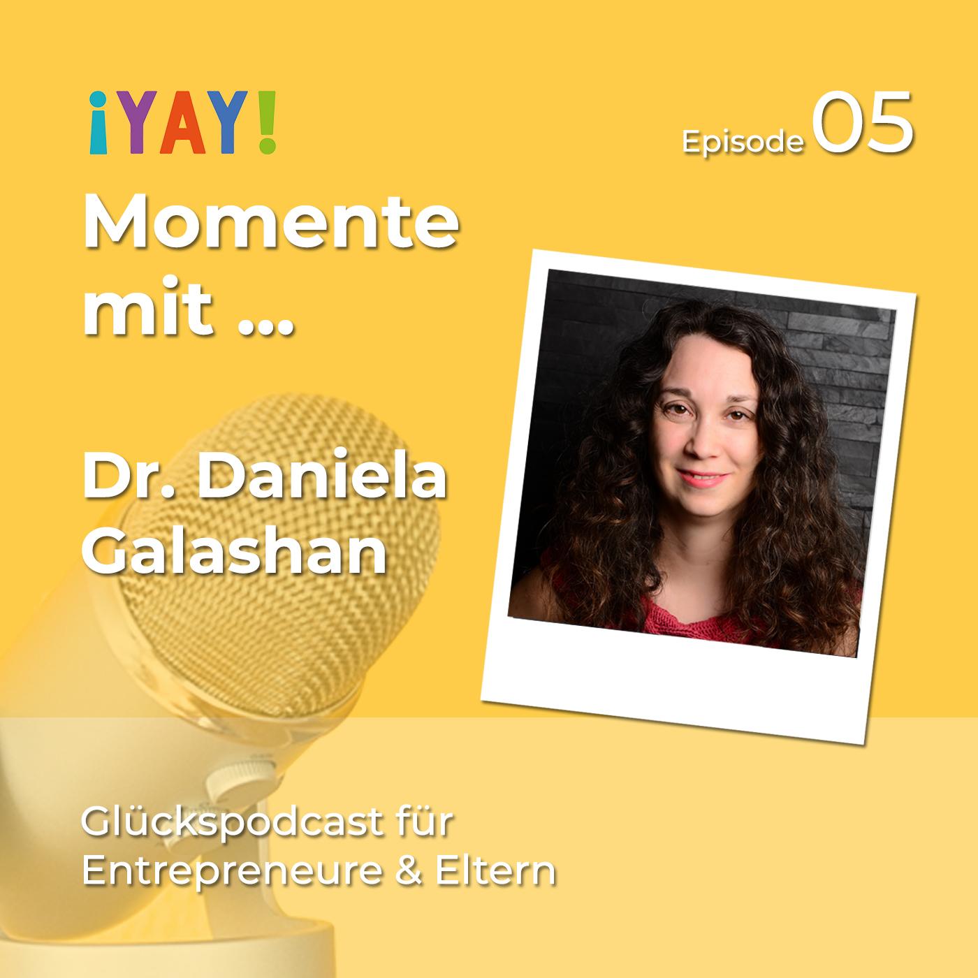 Episode 05: YAY-Momente mit ... Dr. Daniela Galashan
