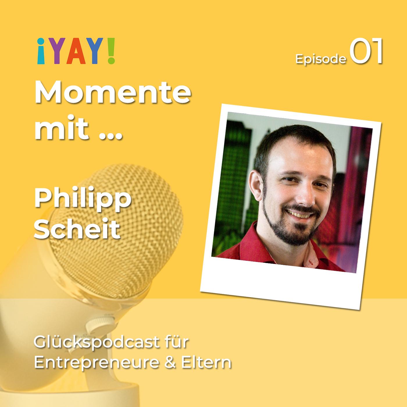 Episode 01: Yay-Momente mit... Entwicklermann und Saas-Gründer Philipp Scheit