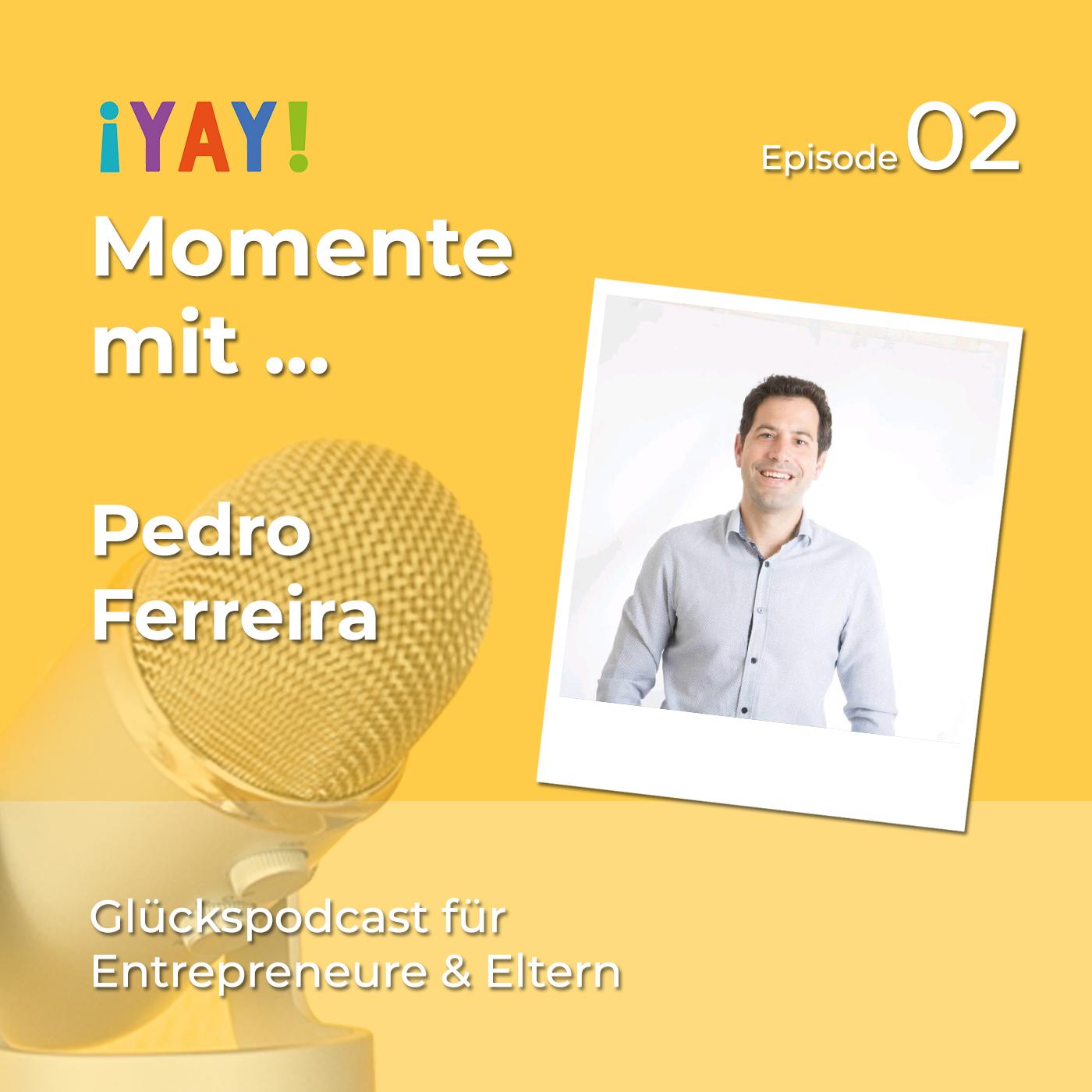 Episode 02: Yay-Momente mit... Pedro Ferreira
