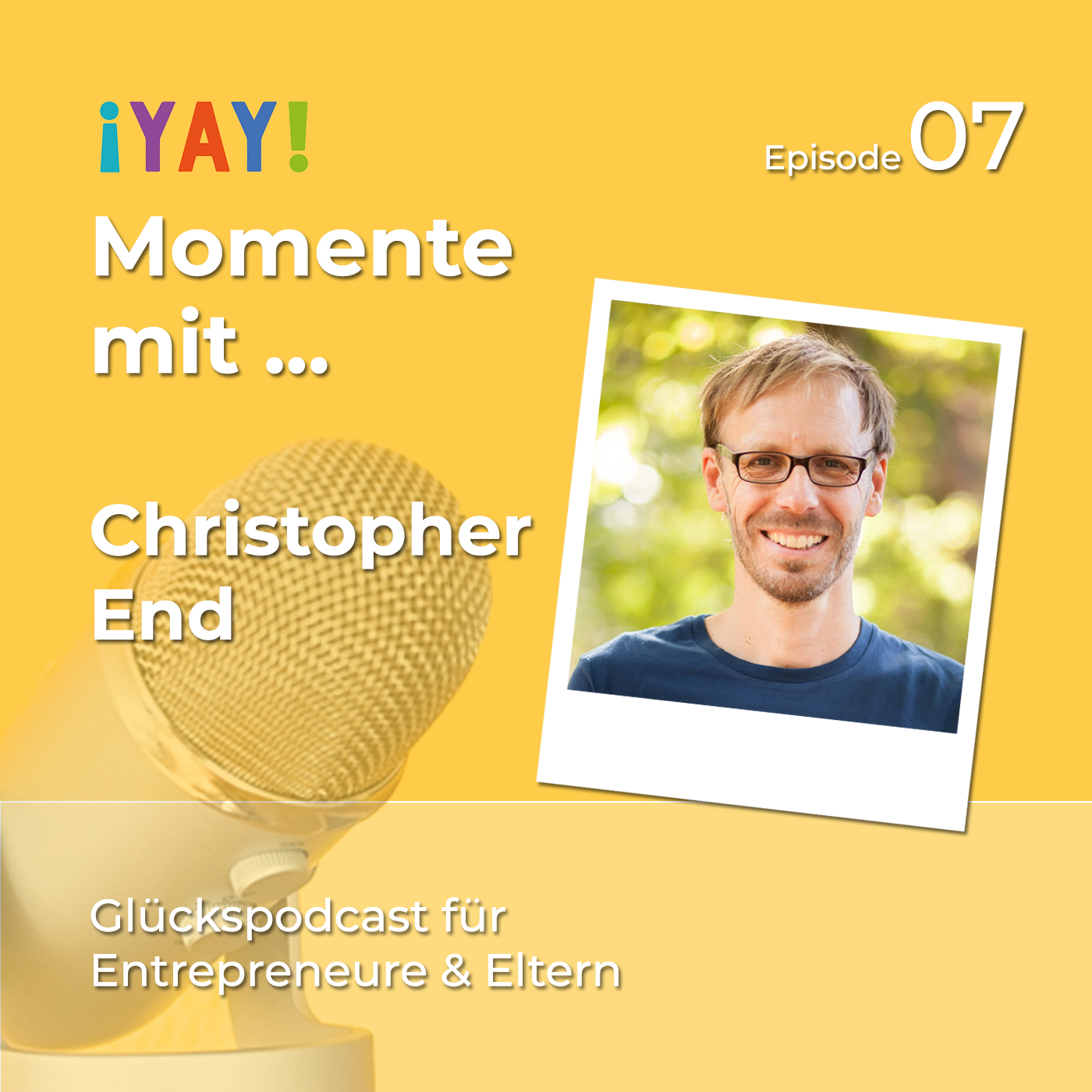 Episode 07: Yay-Momente mit... Christopher End