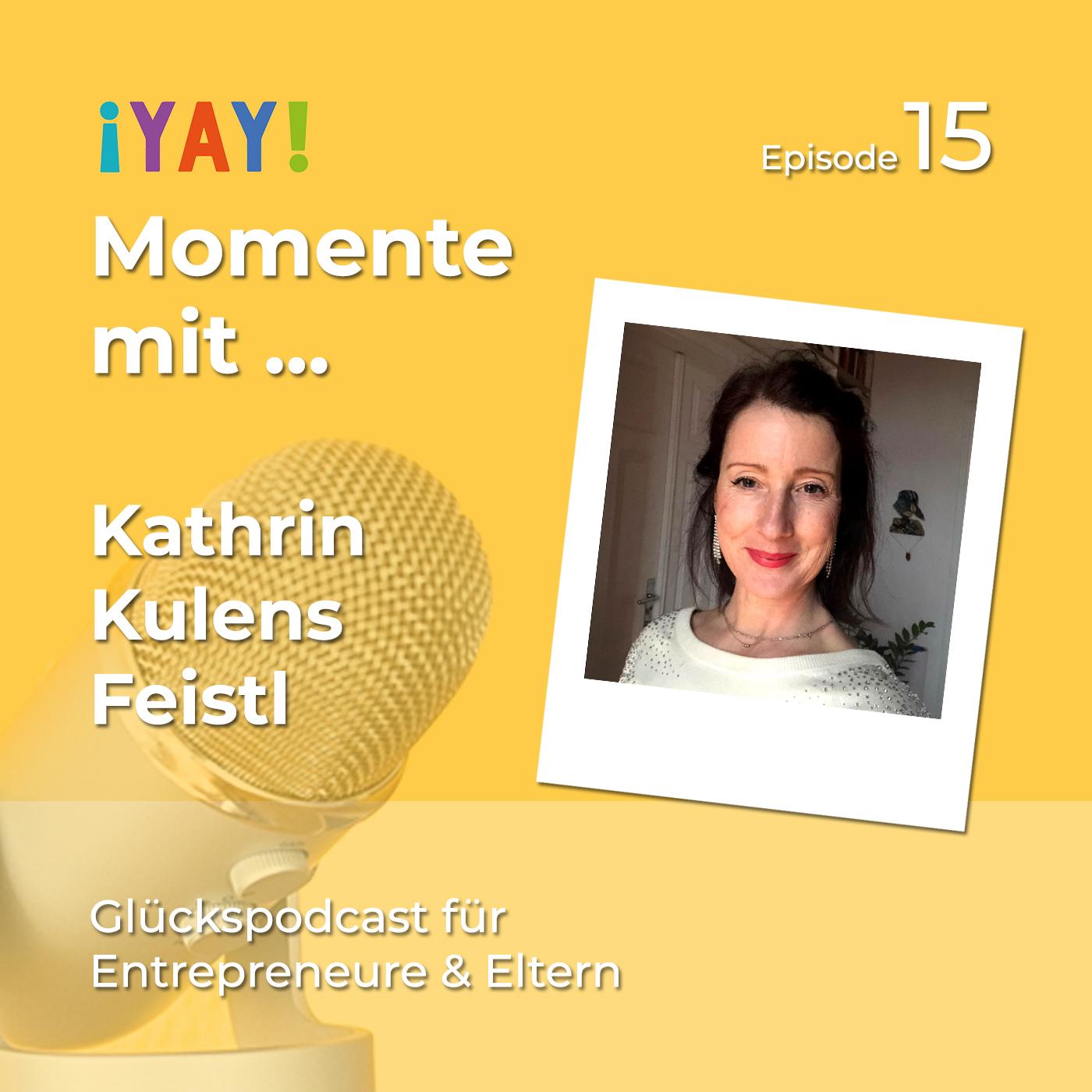 Yay-Momente mit Regisseurin + Storytelling-Trainerin Kathrin Kulens Feistl