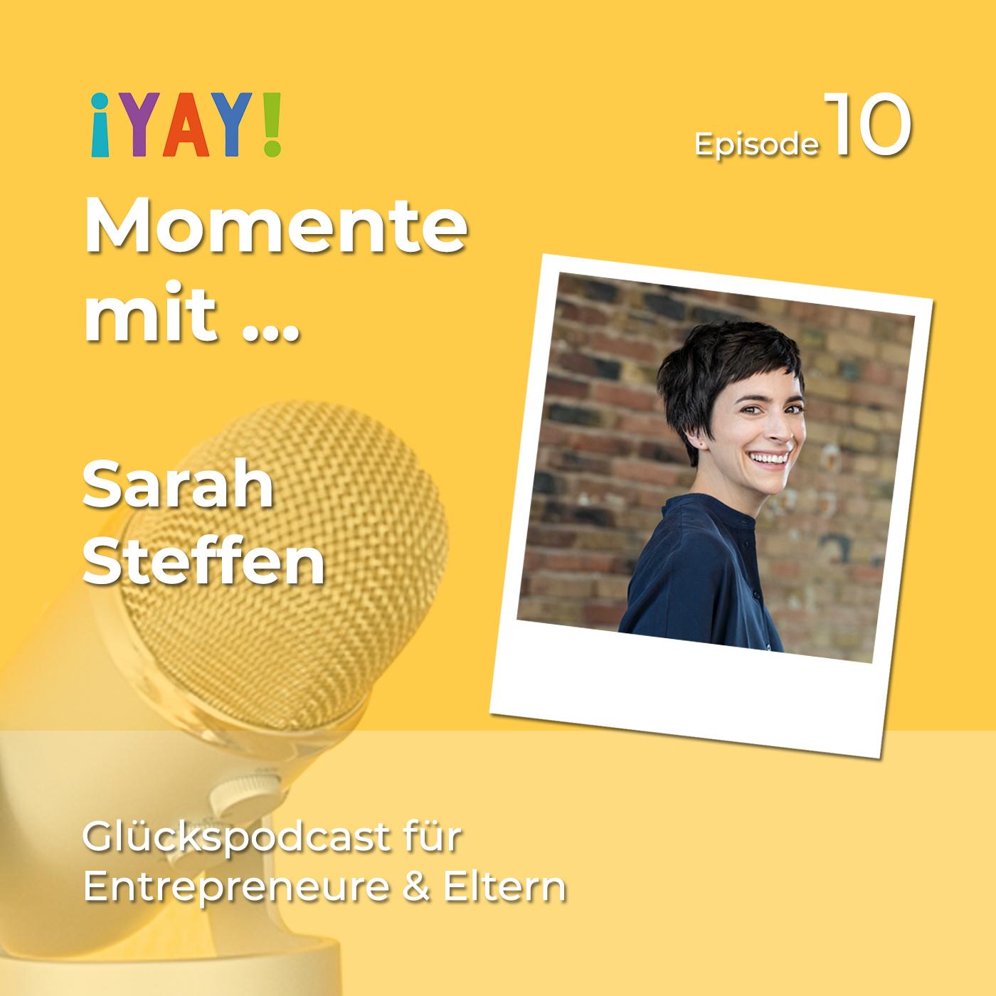 Episode 10: Yay-Momente mit ... Sarah Steffen