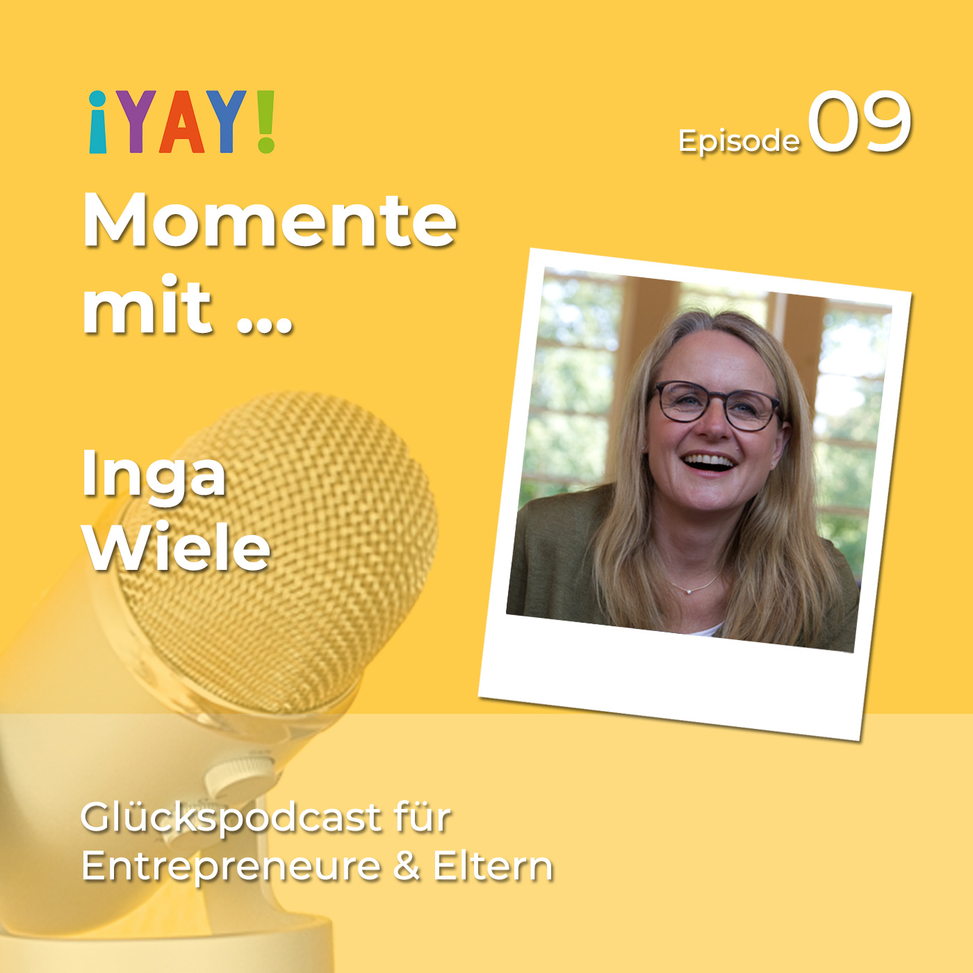 Episode 09: YAY-Momente mit... Inga Wiele