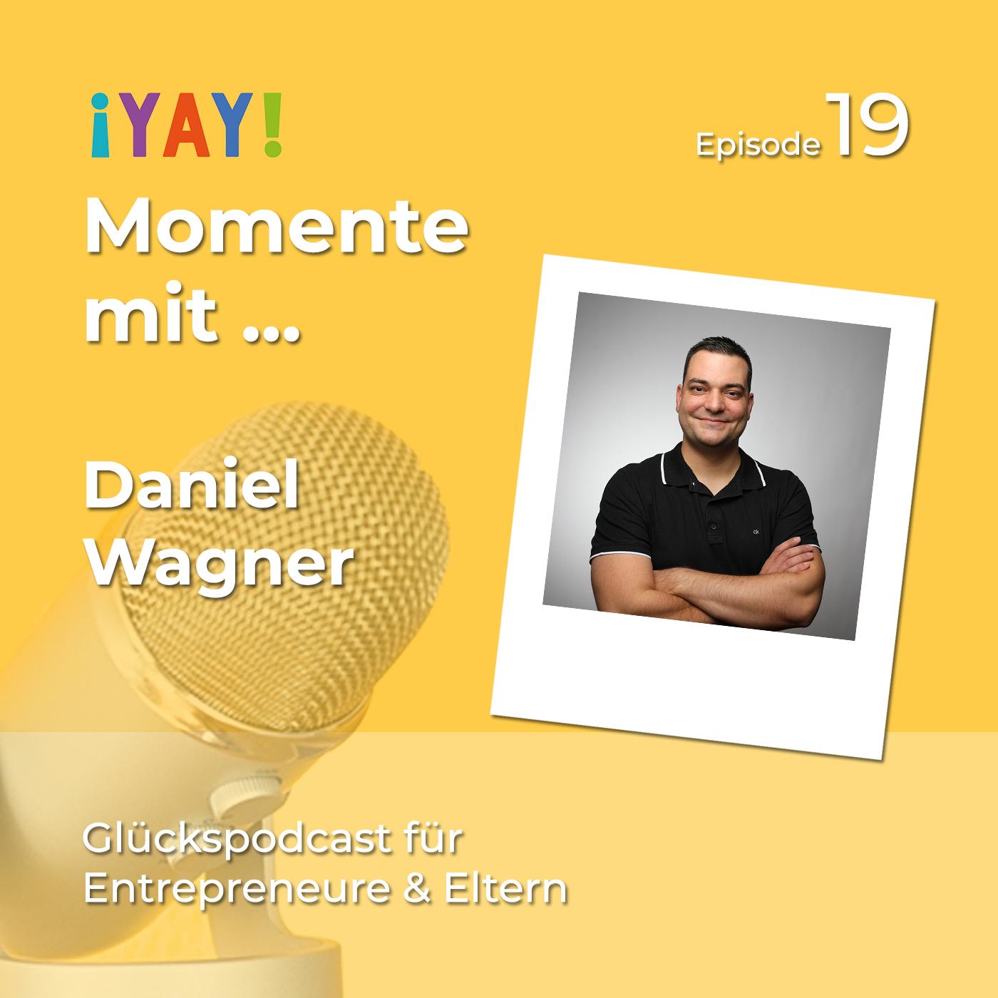 Yay-Momente mit Podsultant Daniel Wagner - dein Weg zum eigenen Podcast!