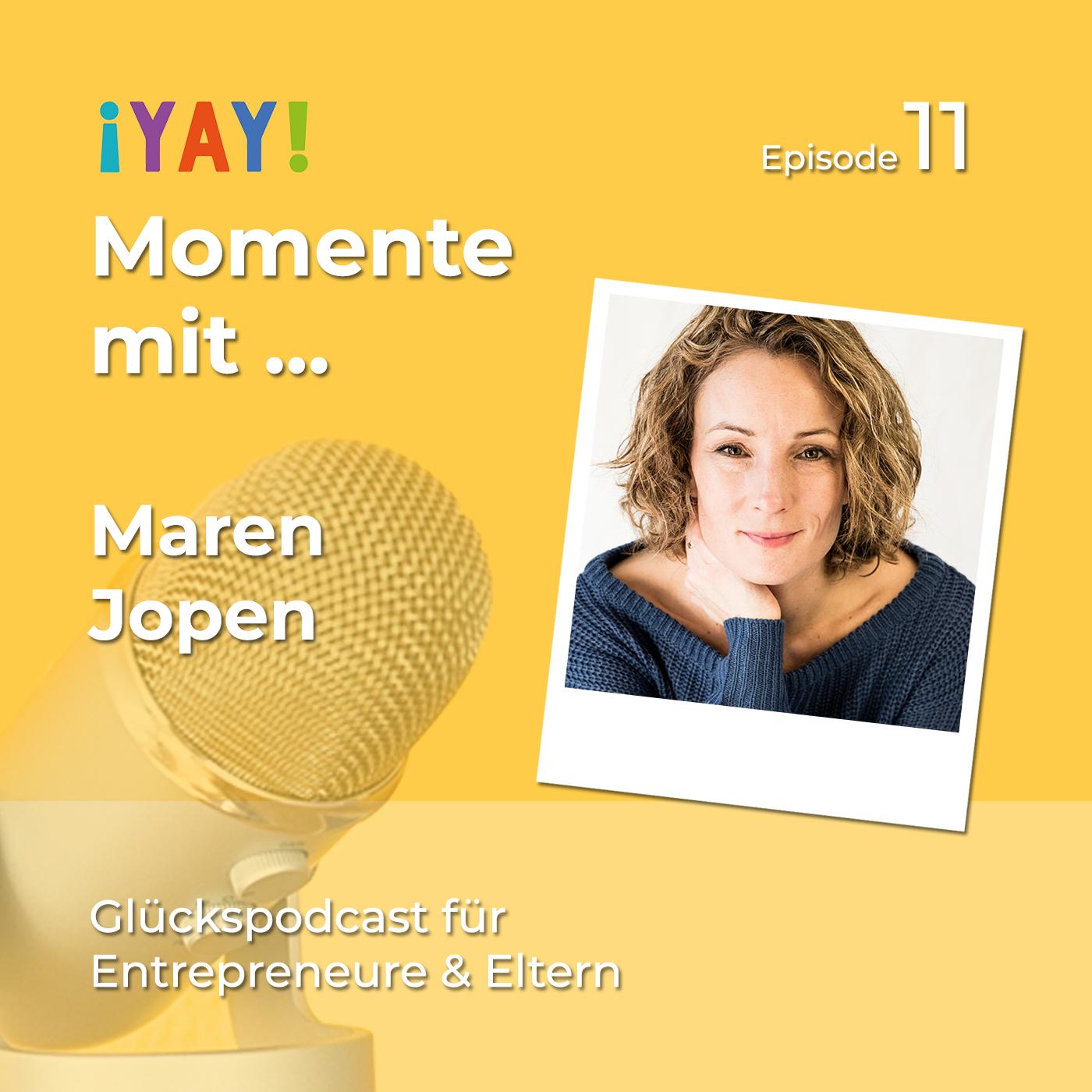 Episode 11: Yay-Momente mit... Gründerinnen-Entdeckerin Maren
